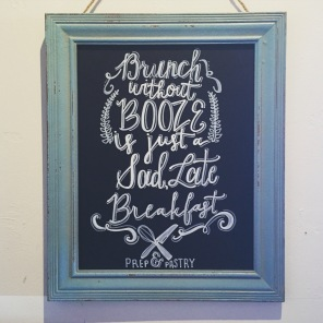 Boozey Brunch Sign at Prep &; Pastry